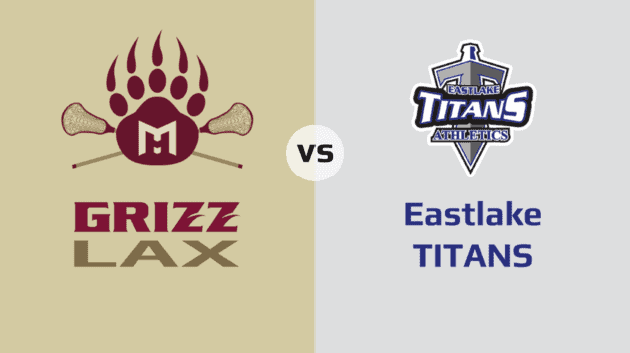 MHHS Grizzlies vs. Eastlake Titans