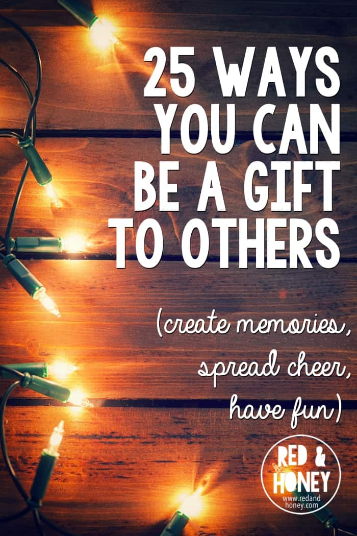 The key to developing a joyful spirit is simply to Focus on Others. Here's a list of 25 simple things you can do to create memories, spread some cheer, and have fun (the important part is that these are to be done WITH or FOR OTHERS, not alone).