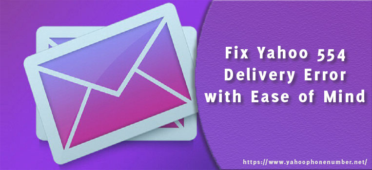 Fix Yahoo 554 Delivery Error with Ease of Mind