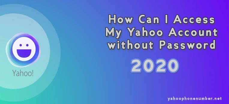 How Can I Access My Yahoo Account without Password (2020)