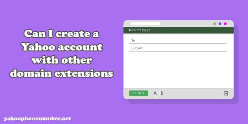 Can I create a Yahoo account with other domain extensions