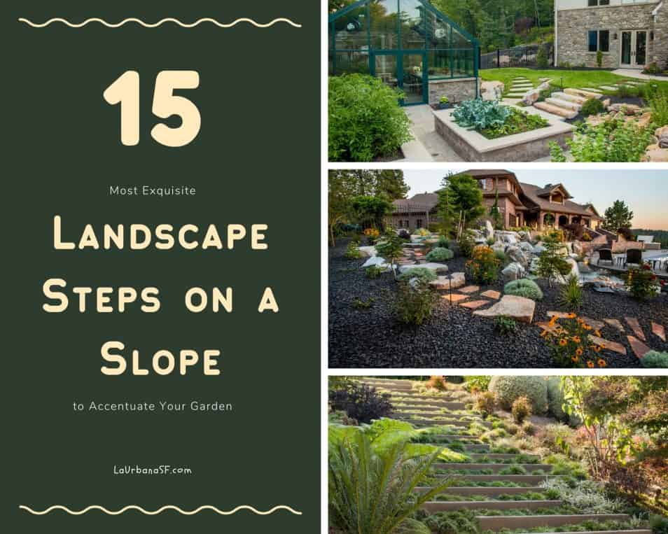 15 Most Exquisite Landscape Steps On A Slope To Accentuate Your Garden