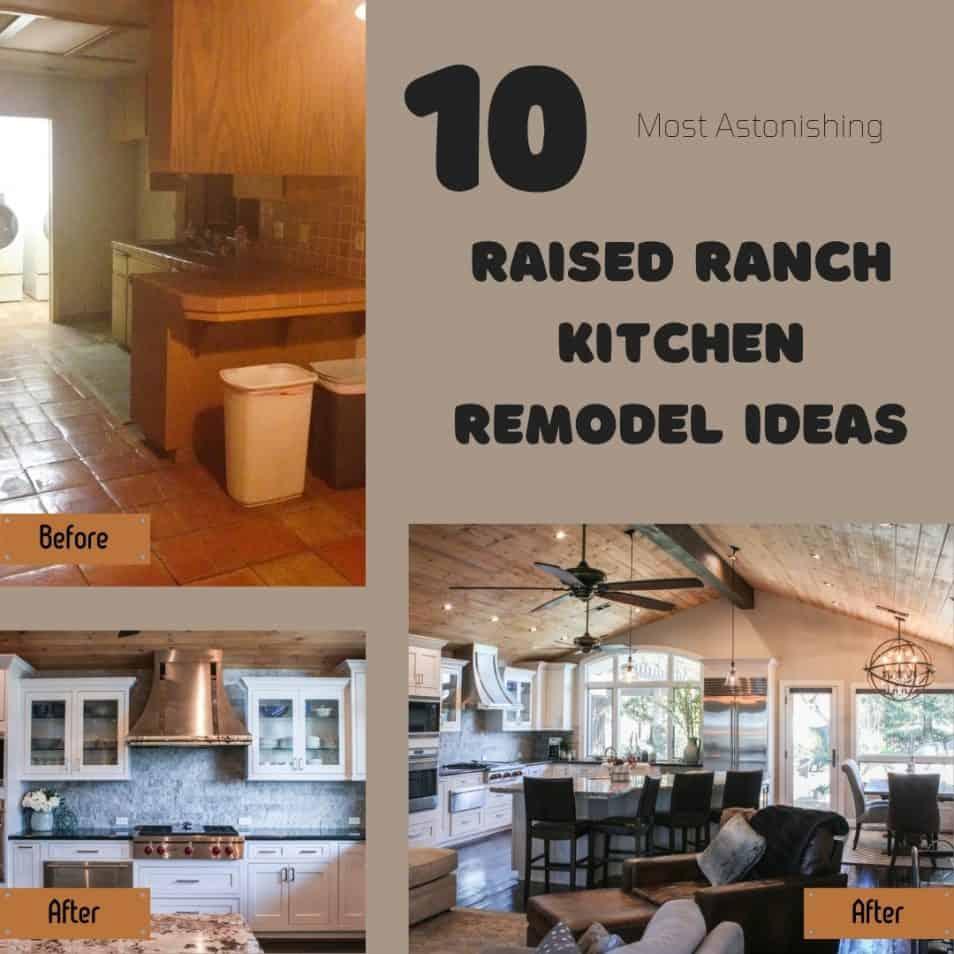 10 Most Astonishing Raised Ranch Kitchen Remodel Ideas