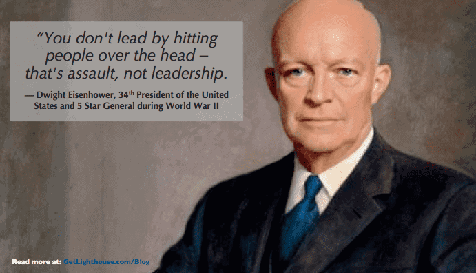 Military Leader Quotes former president and general dwight eisenhower knows leadership requires buy in from your people