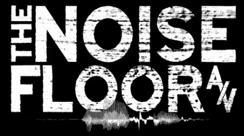 The Noise Floor A/V