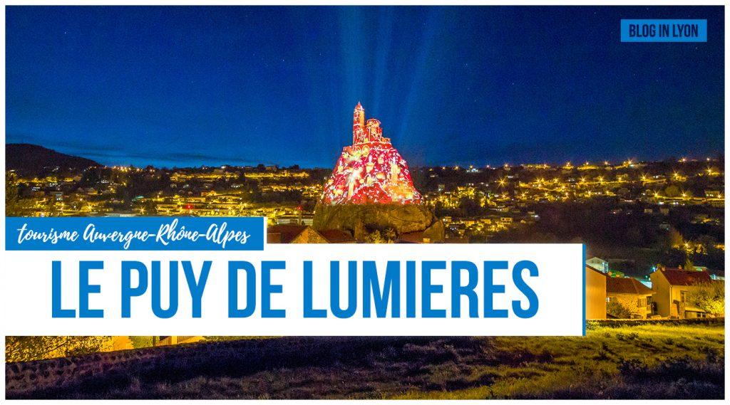 Le Puy de Lumières du Puy-en-Velay - Tourisme AURA   Blog In Lyon