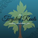 Twysted Roots