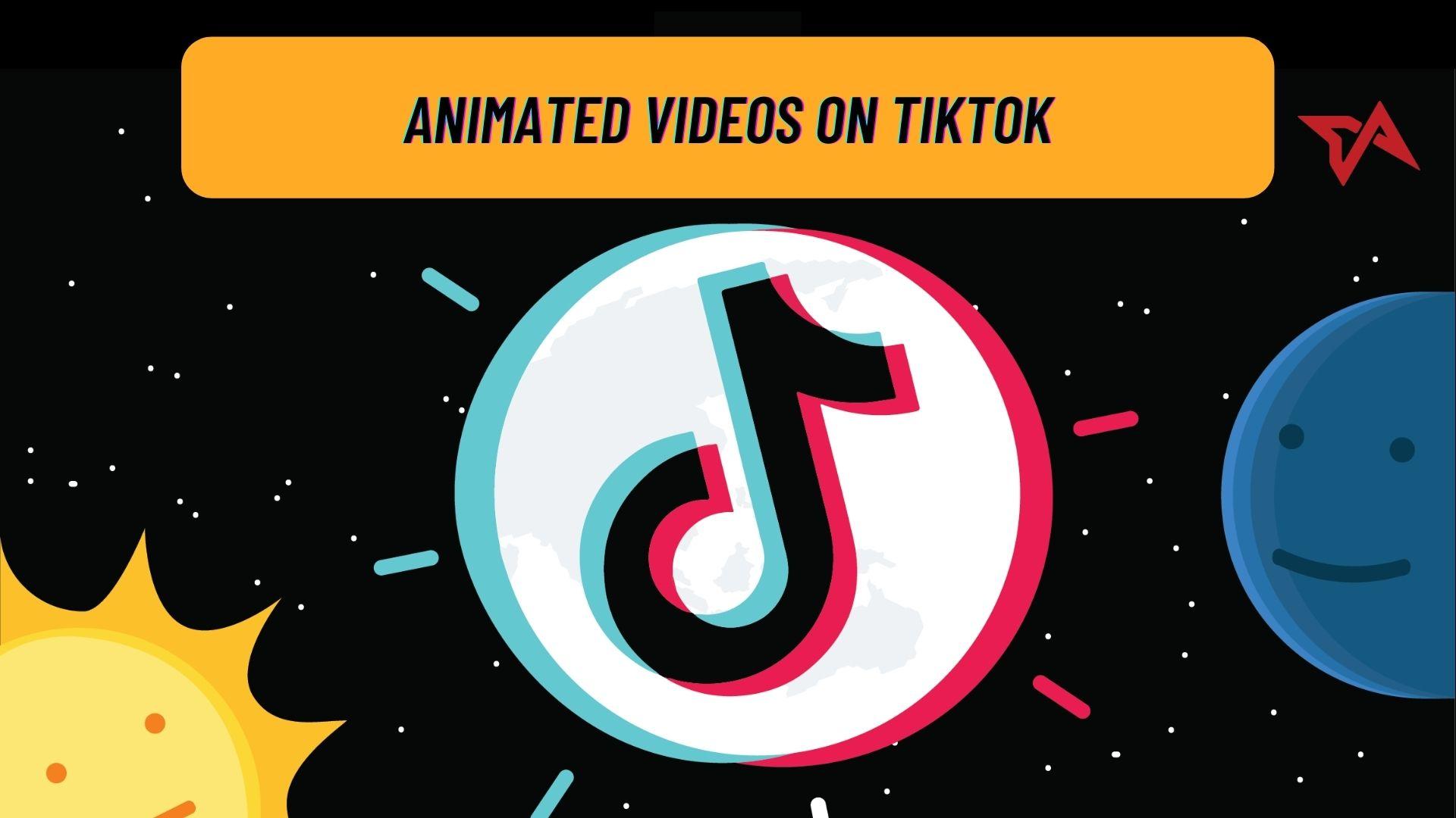 Animated videos on TikTok