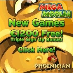 Phoenician Casino   100% up to €1200 free bonus on Mega Moolah