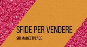 sfide-per-vendere-sui-marketplace