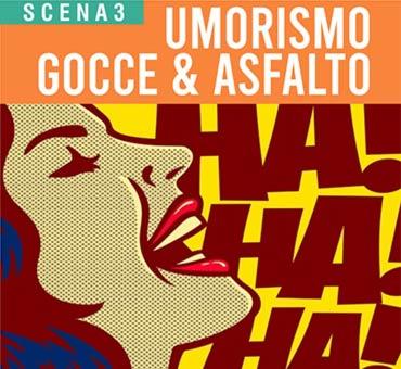Audiostorie Scena 3 UMORISMO GOCCE & ASFALTO