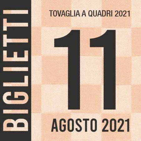 Evento Tovaglia a Quadri 2021 - Biglietti 11 agosto
