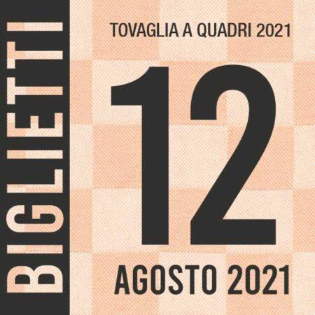 Evento Tovaglia a Quadri 2021 - Biglietti 12 agosto