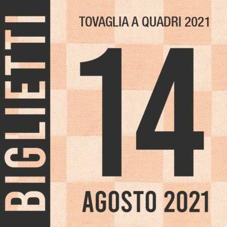 Evento Tovaglia a Quadri 2021 - Biglietti 14 agosto
