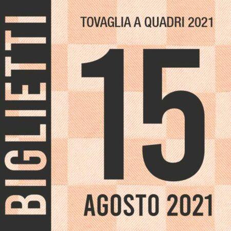 Evento Tovaglia a Quadri 2021 - Biglietti 15 agosto