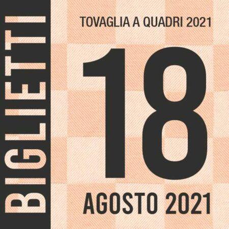 Evento Tovaglia a Quadri 2021 - Biglietti 18 agosto