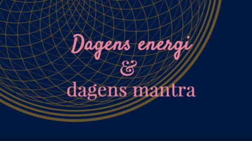 dagens energi og dagens mantra