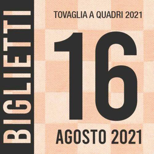 Evento Tovaglia a Quadri 2021 - Biglietti 16 agosto