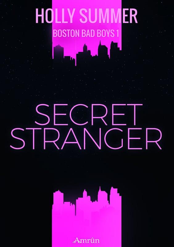 Secret Stranger (Boston Bad Boys Band 1) 1