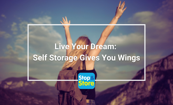 Live Your Dream: Self Storage Gives You Wings