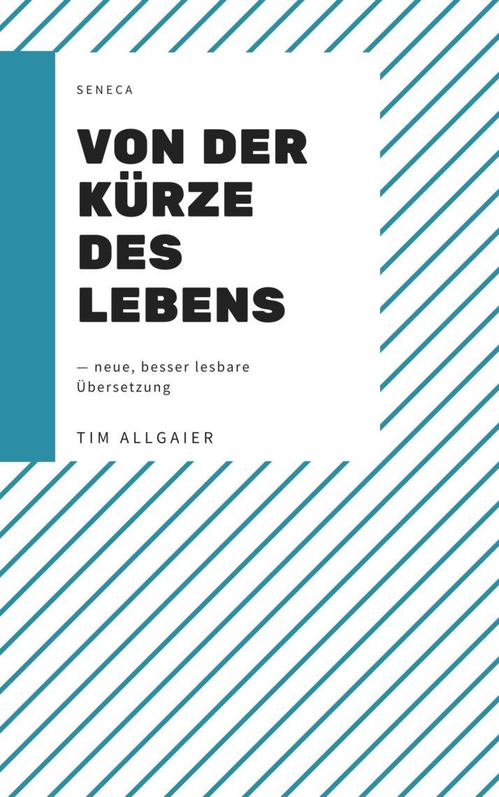 Cover Buch Von der Kürze des Lebens Seneca brevitate vitae das Leben ist kurz