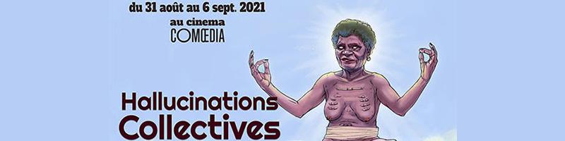 Hallucinations collectives - Agenda Septembre 2021 | Blog In Lyon