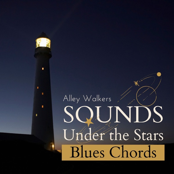 Alley Walkers - Sounds Under the Stars - Blues Chords (2021)