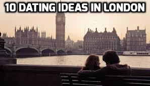 10 dating ideas in London