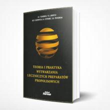 Teoria i praktyka wytwarzania leczniczych preparatów propolisowych