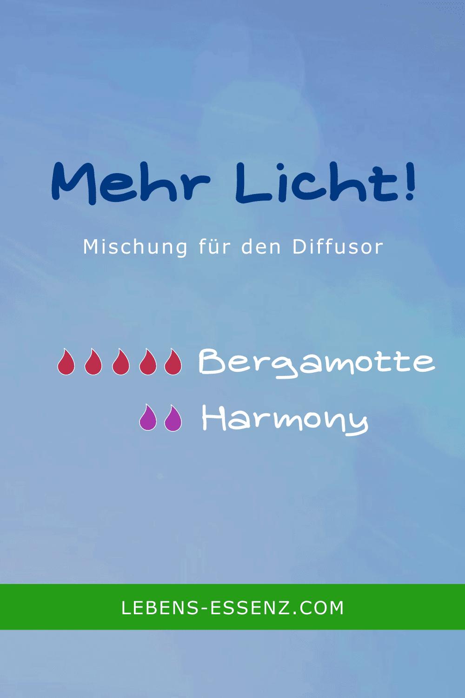 Mehr Licht! Rezept für eine Diffusormischung mit fünf Tropfen Bergamotte ätherisches Öl und 2 Tropfen ätherische Ölmischung Harmony von Young Living.