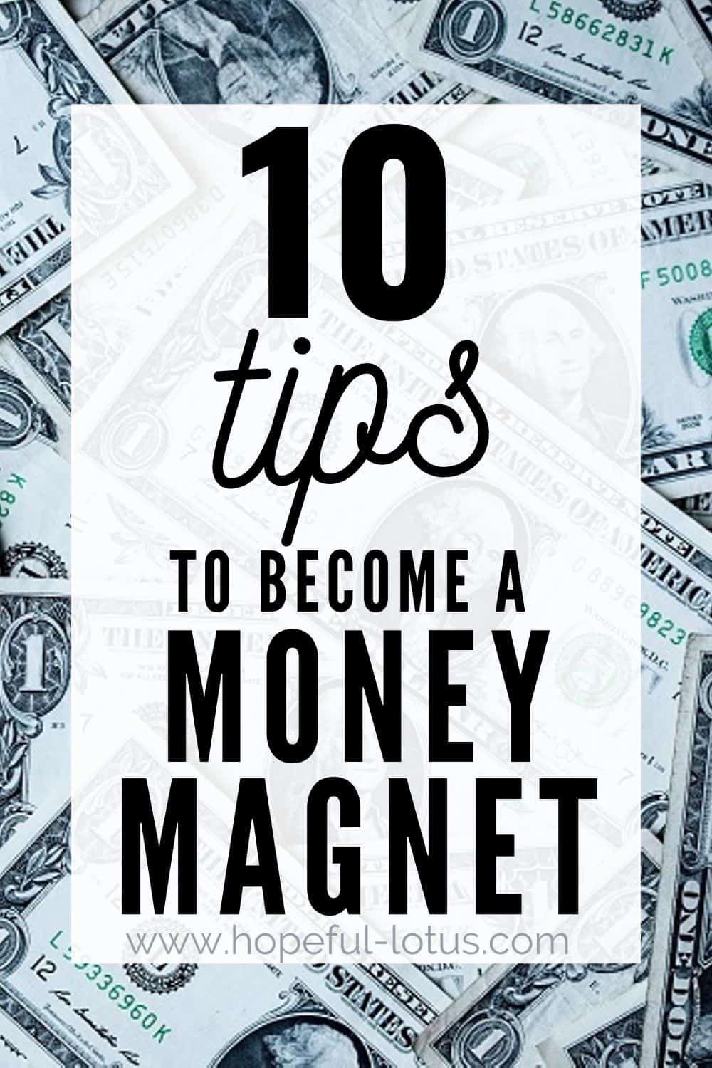 Do you have blocks preventing you from manifesting wealth and abundance? These 10 tips will help you to become a money magnet using the law of attraction! Including money affirmations and other secrets about manifesting money...