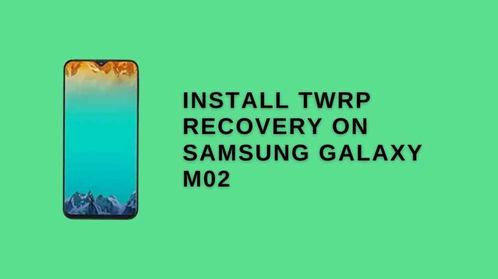 Install twrp recovery on Samsung Galaxy M02