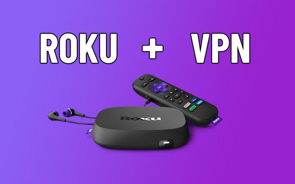 How to setup Roku VPN