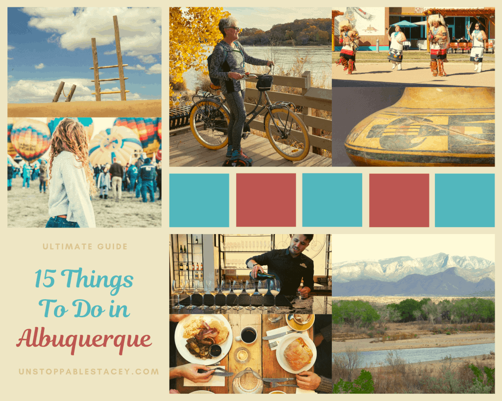 """Photo montage of young woman in front of hot air balloons, Unstoppable Stacey on bike, Native people dancing in traditional garb, close up of ancient pottery, profile of Sandia Mountains and lettering the reads """"15 Things to do in Albuquerque"""""""