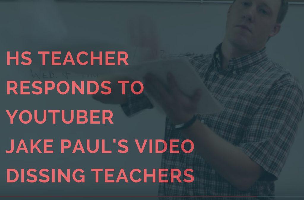 HS Teacher Responds To YouTuber Jake Paul's Video Dissing Teachers
