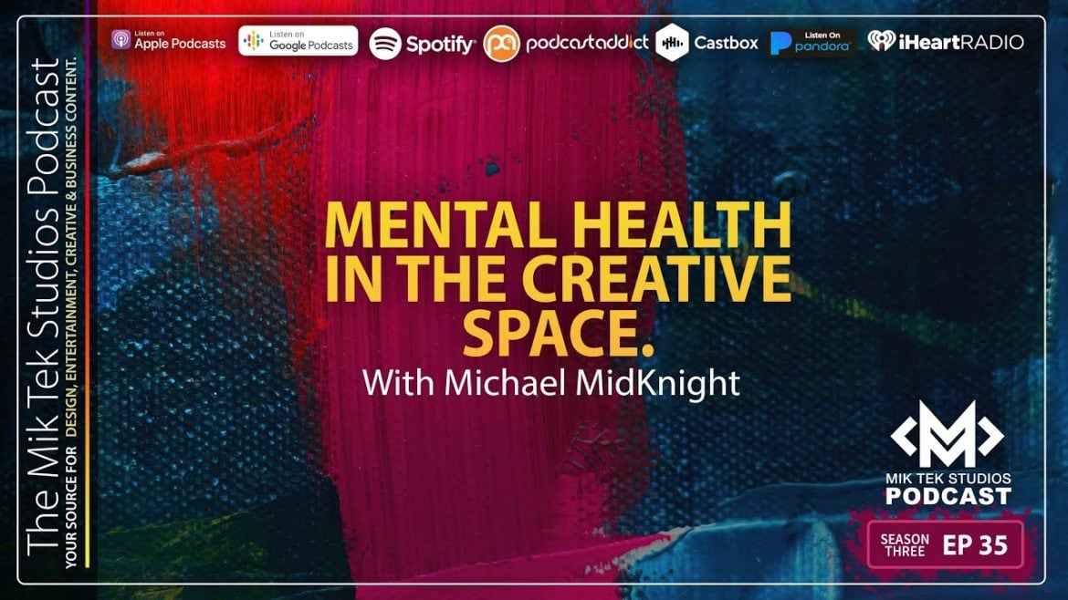 MTSP S3 Ep 35: Mental Health In The Creative Space ft Michael MidKnight
