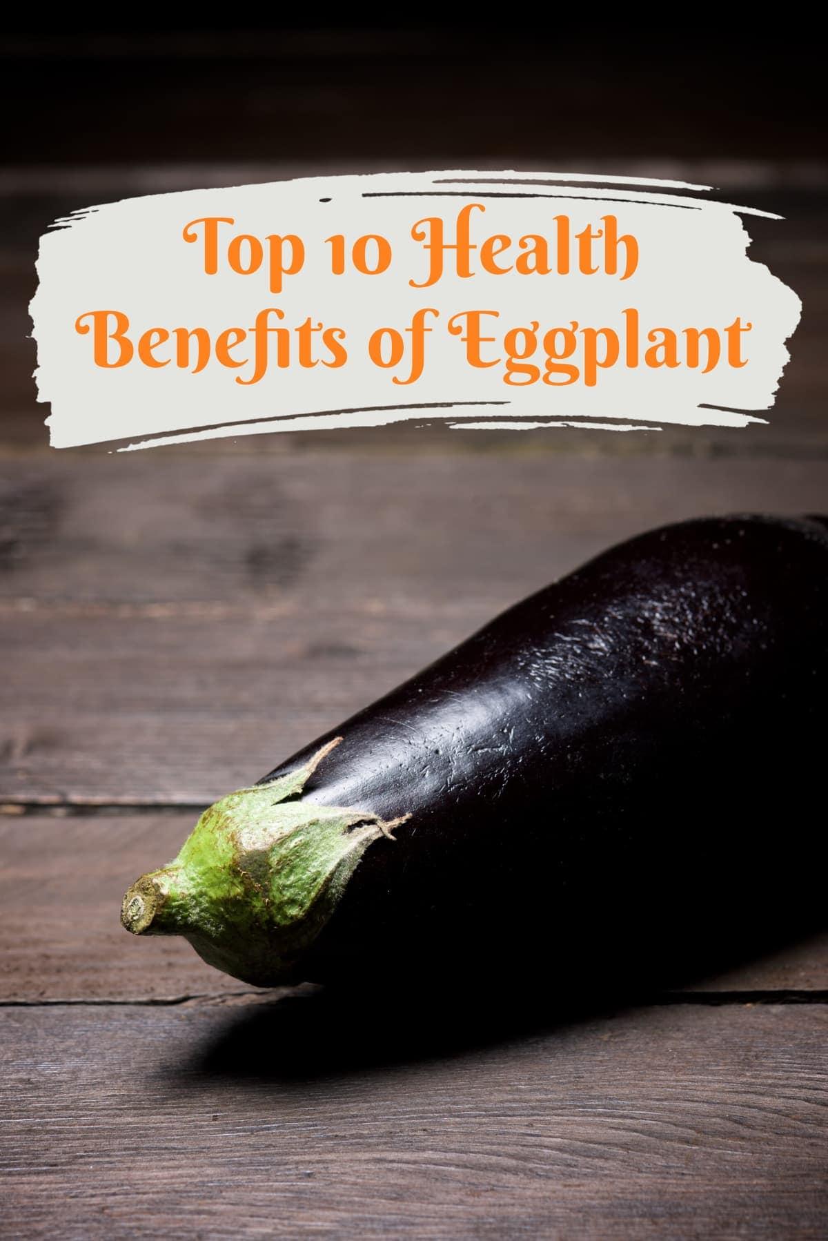Top 10 Health Benefits of Eggplants