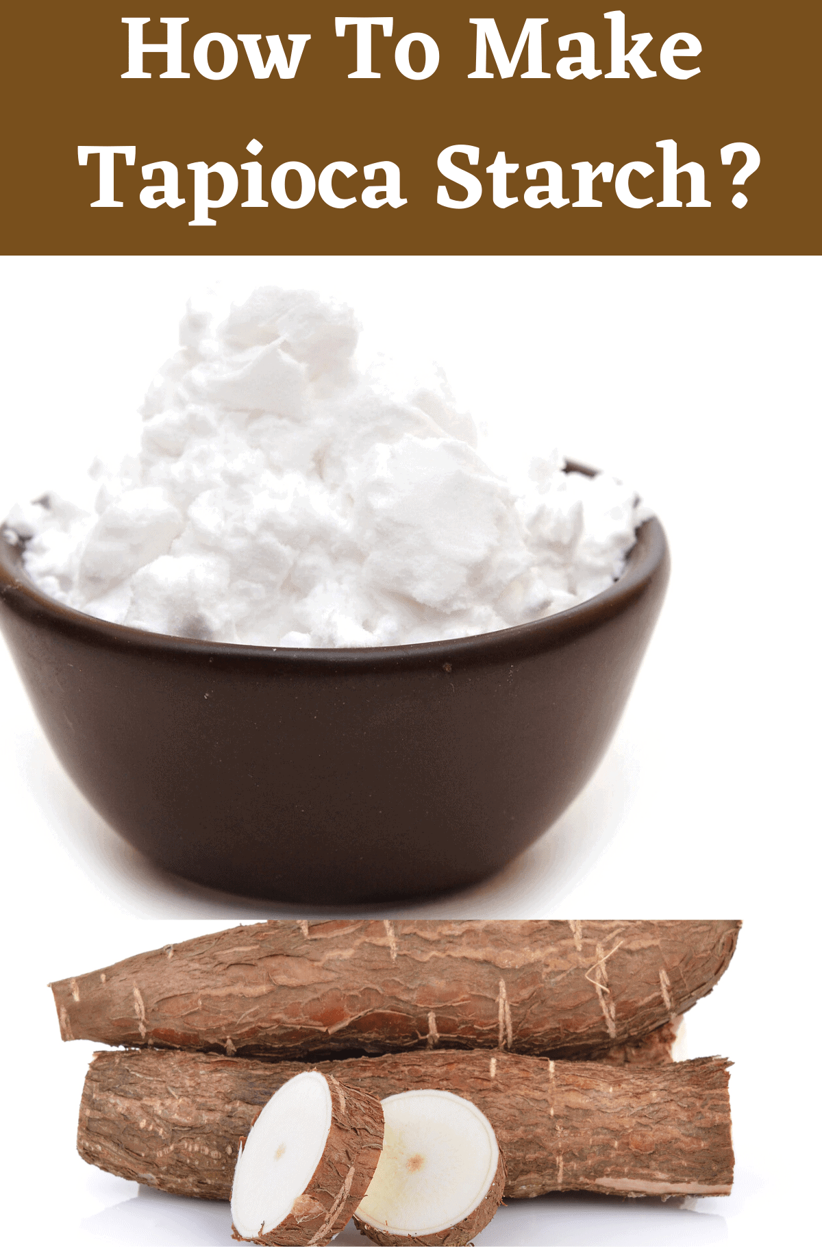 How To Make Tapioca Starch?