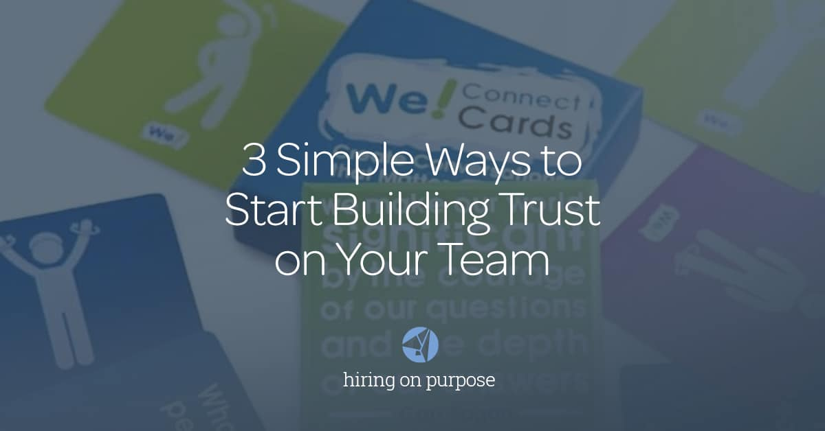 3 Simple Ways to Start Building Trust on Your Team