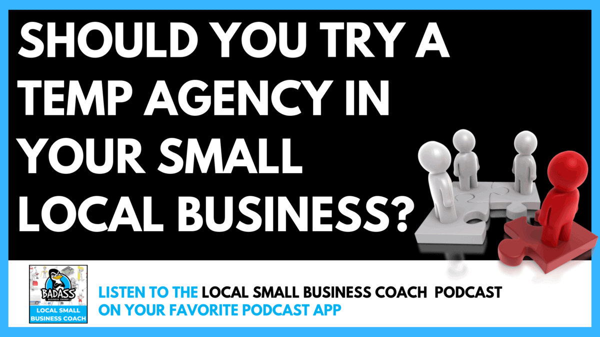 Should You Try a Temp Agency in Your Small Local Business?
