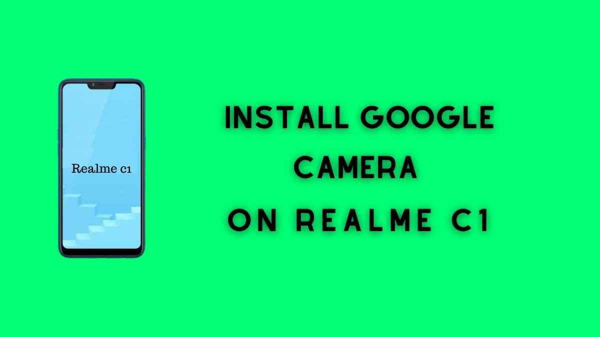 Google Camera On Realme C1