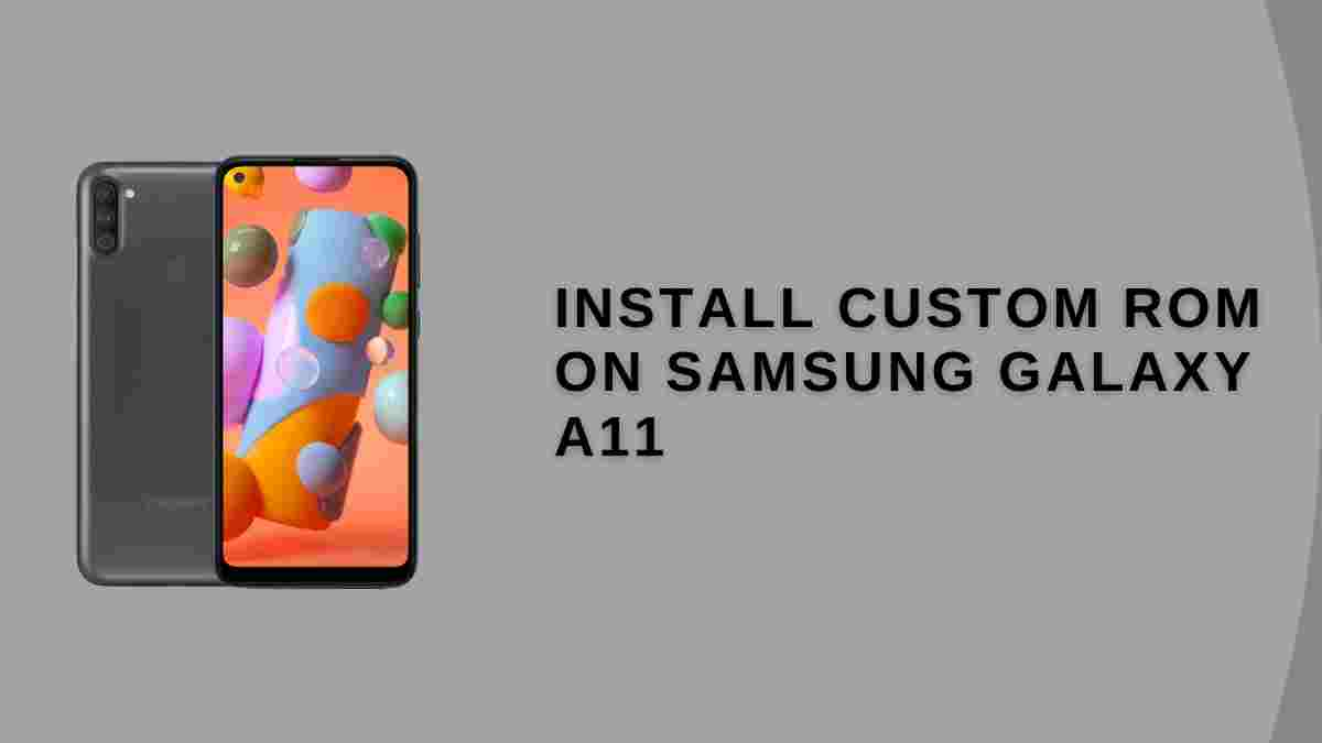 Install Custom ROM On Samsung Galaxy A11