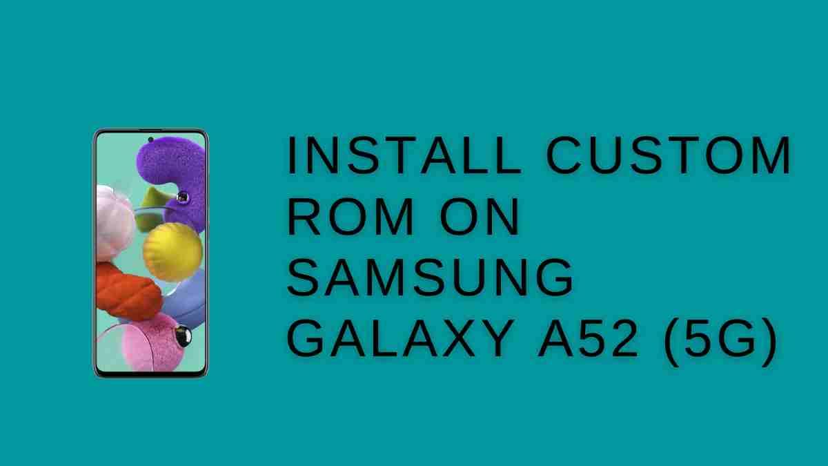 Install custom ROM On Samsung Galaxy A52