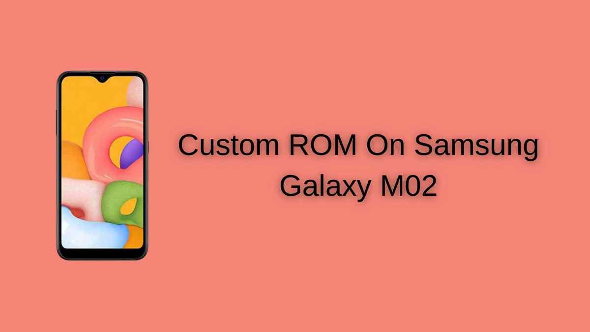 Custom ROM On Samsung Galaxy M02