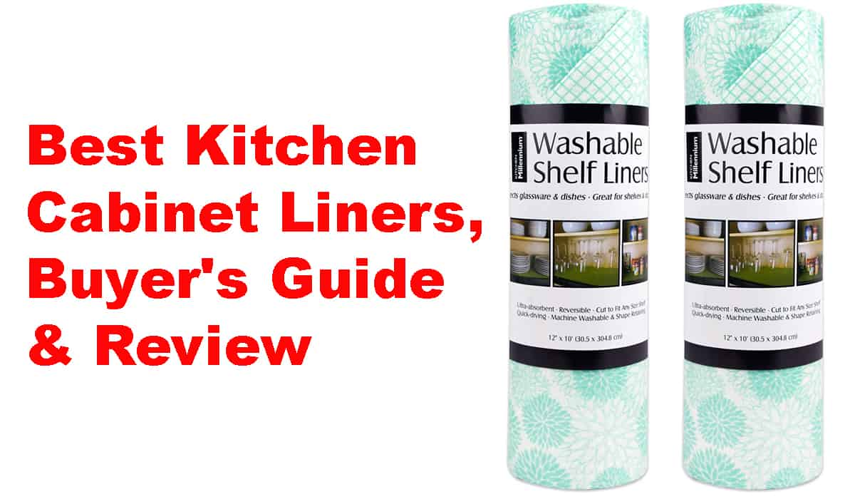 Top 10 Best Kitchen Cabinet Liners   Buyer's Guide & Review