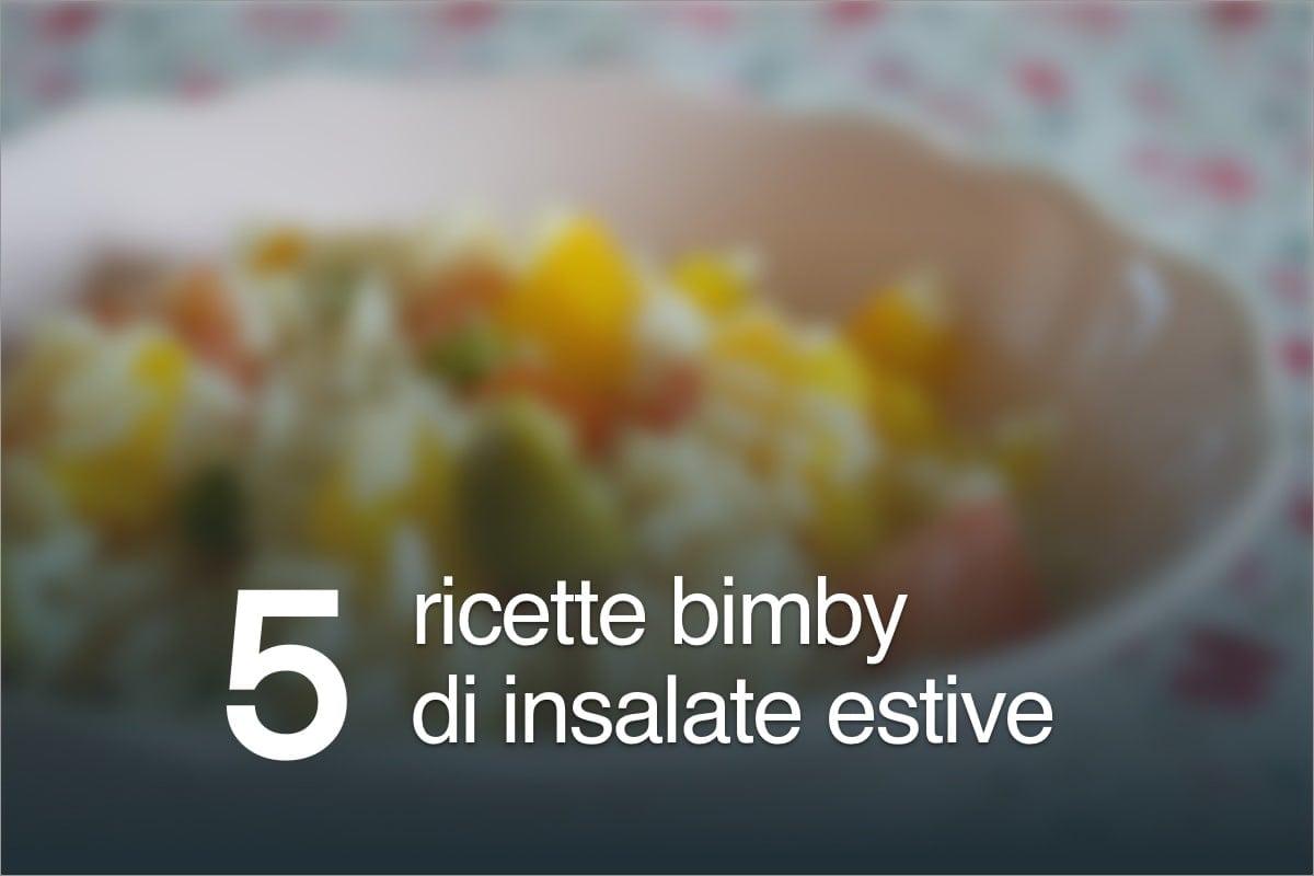 5 Ricette Bimby di insalate estive
