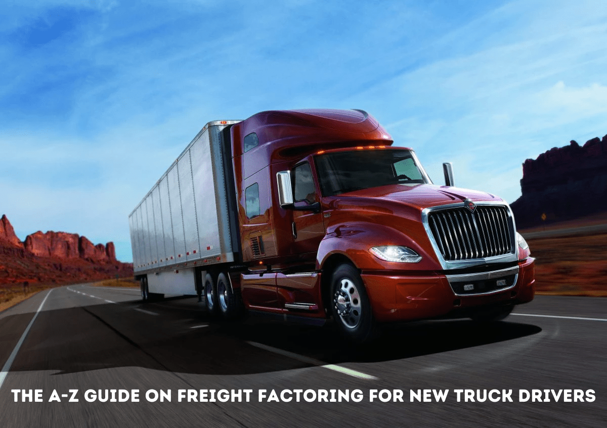 The A-Z Guide On Freight Factoring For New Truck Drivers