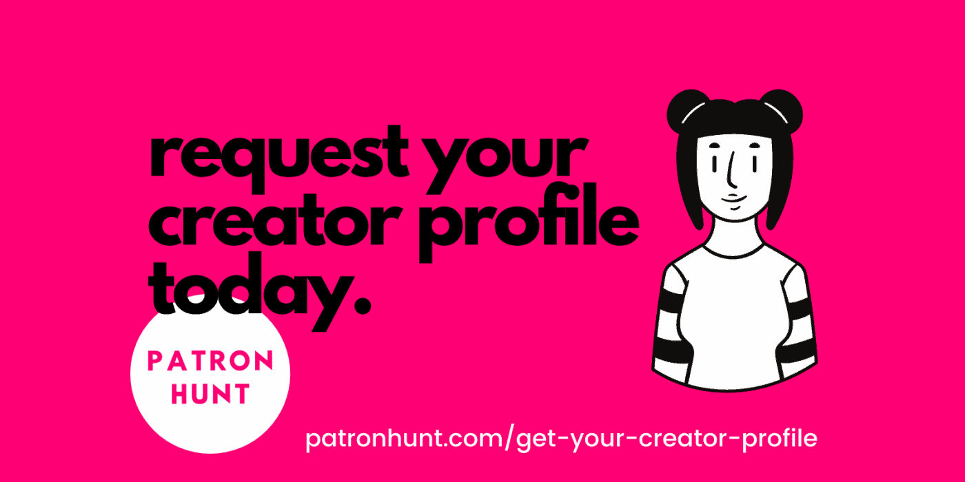 Request your Patron Hunt creator profile today.