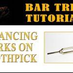 Balance Forks on Toothpick Bar Trick