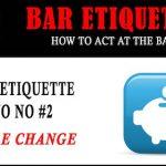 Bar Etiquette NO NOs #2: Spare Change